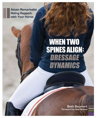 When Two Spines Align: Dressage Dynamics by Beth Baumert