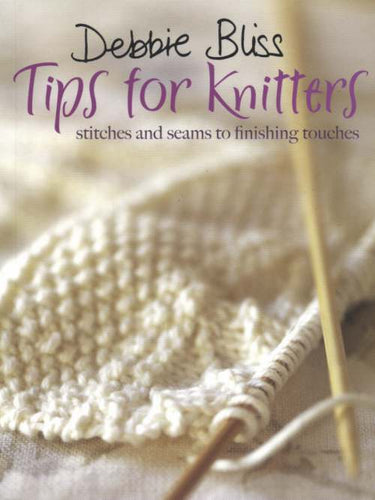 Book - Tips for Knitters stitches and seams to finishing touches