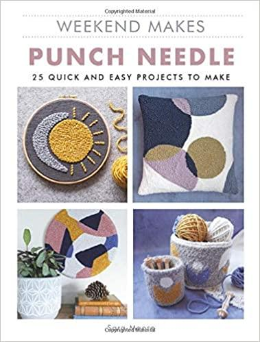 Punch Needle 25 Quick and Easy Projects to Make