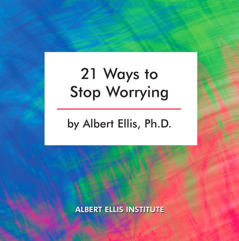 21 Ways to Stop Worrying