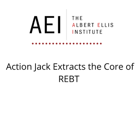 Action Jack Extracts the Core of REBT