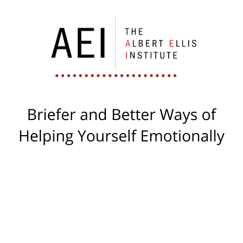 Briefer and Better Ways of Helping Yourself Emotionally