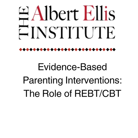 Evidence-Based Parenting Interventions: The Role of REBT/CBT (12/14)