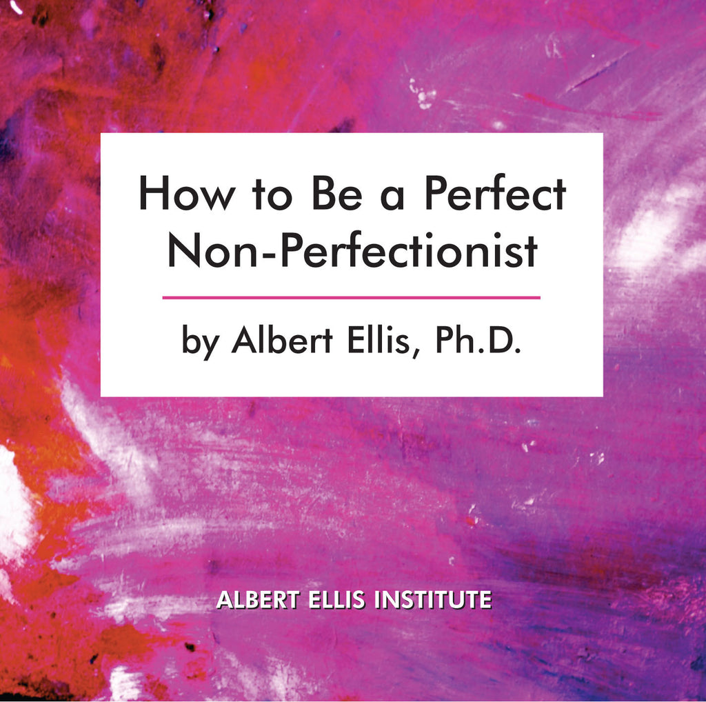 How to Be a Perfect Non-Perfectionist