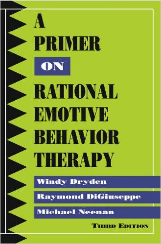 A  Primer on Rational Emotive Behavior Therapy, 3rd Edition