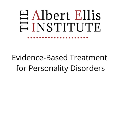 Evidence-Based Treatment for Personality Disorders  (2/19/2021) - LIVE REMOTELY