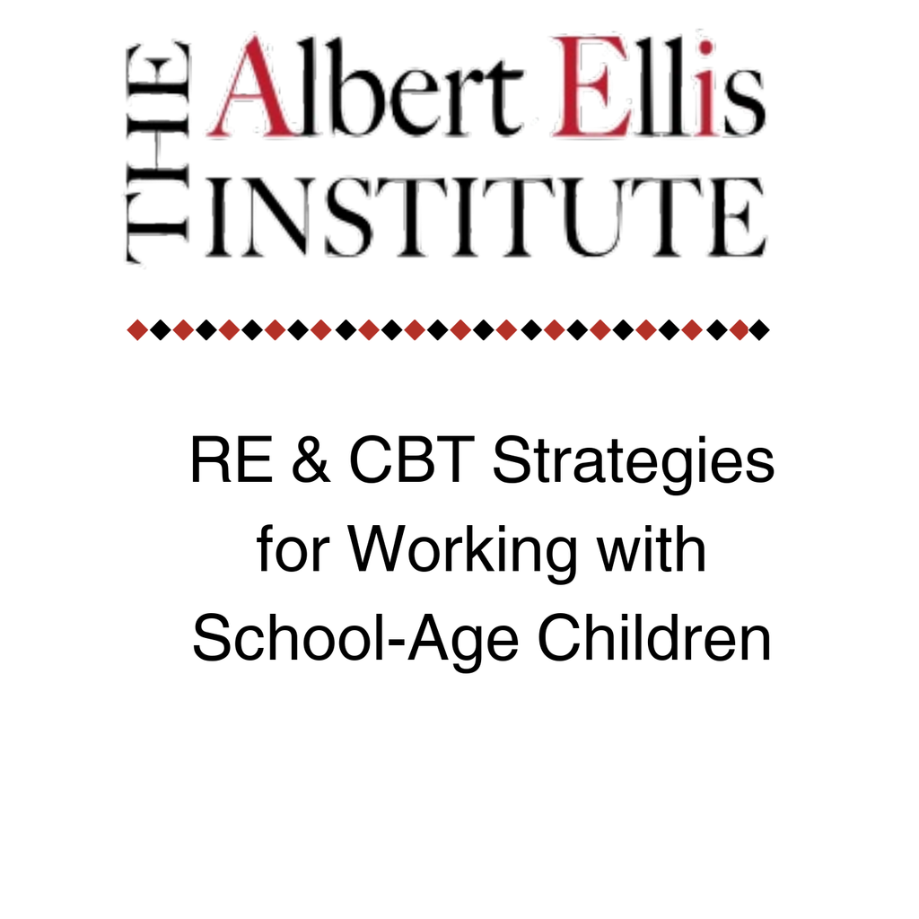 RE & CBT Strategies for Working with School-Age Children (6/8/18)