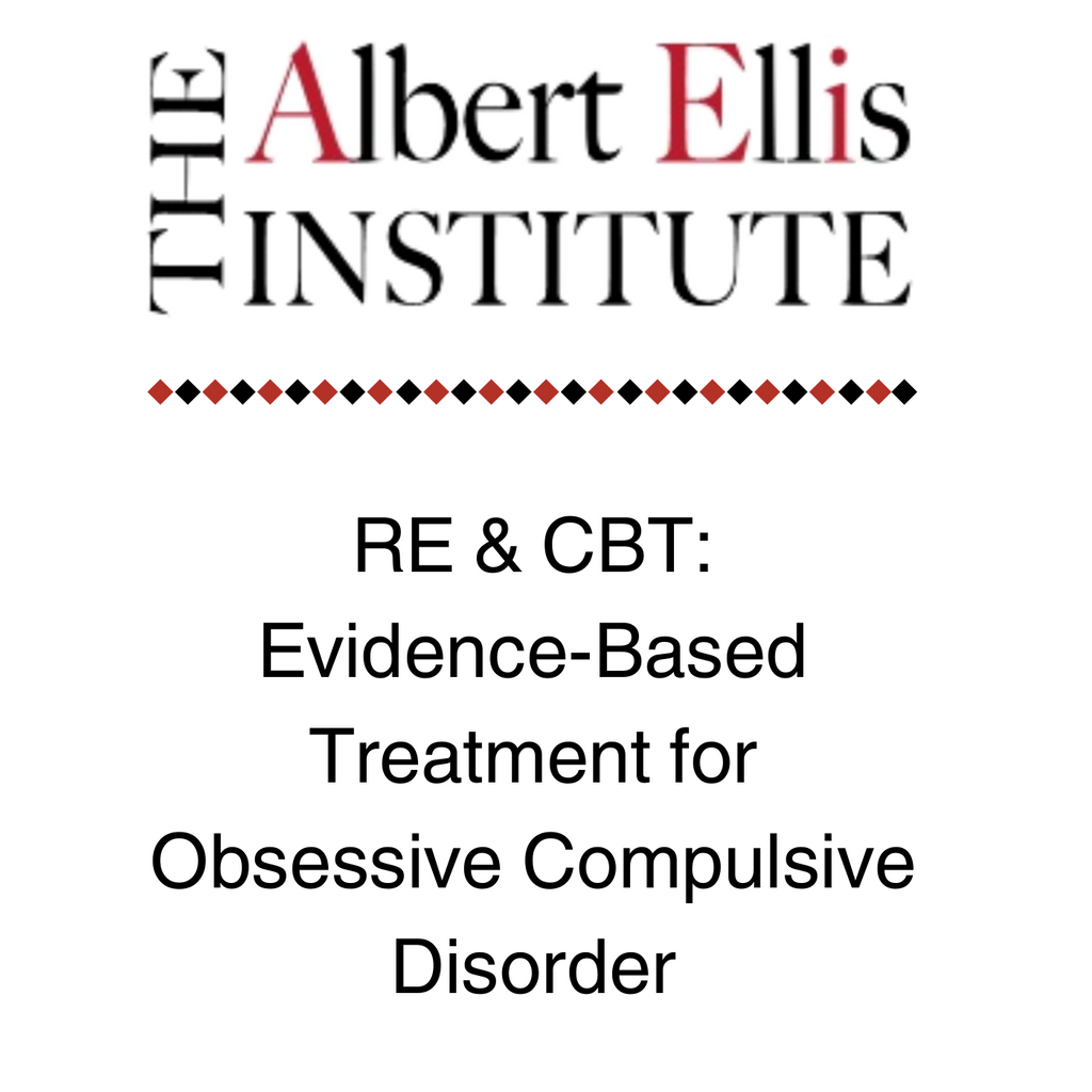 RE & CBT: Evidence-Based Treatment for Obsessive Compulsive Disorder - 01/19/18