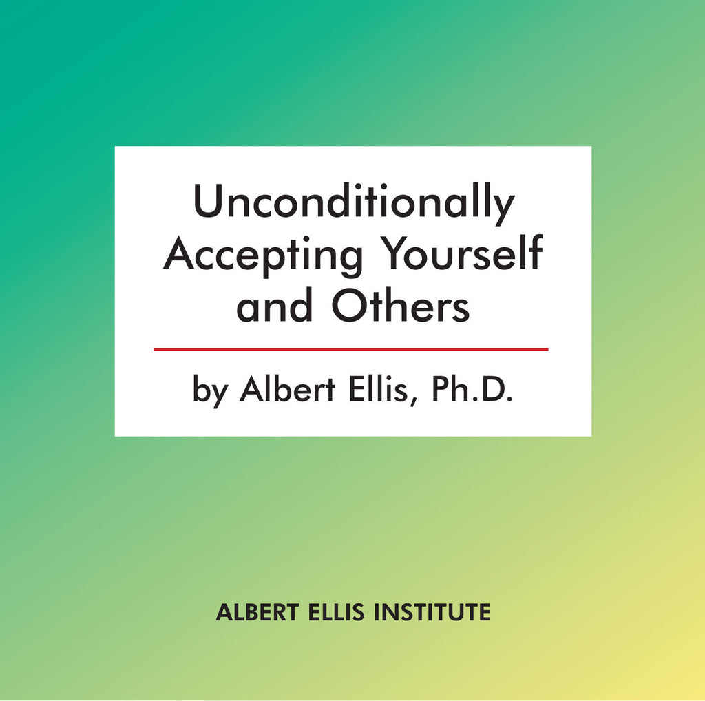 Unconditionally Accepting Yourself and Others