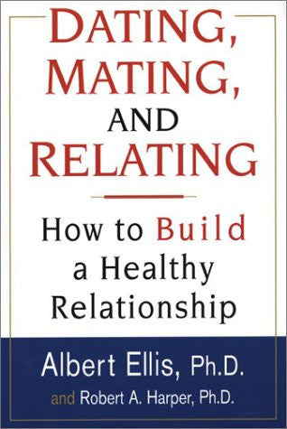 Dating, Mating & Relating
