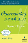 Overcoming Resistance: A Rational Emotive Behavior Therapy Integrated Approach (2nd ed.)