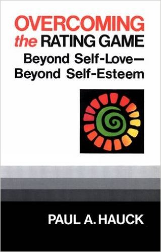 Overcoming the Rating Game - Beyond Self-Love - Beyond Self-Esteem
