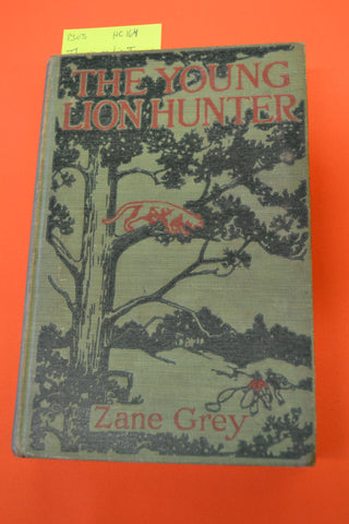 The Young Lion Hunter(Zane Grey): Grosset & Dunlap 1911