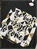 The Best is Yet to Come graphic tee