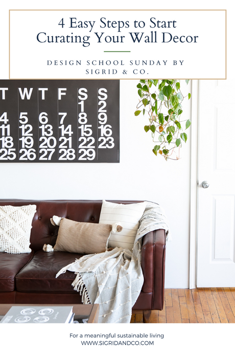4 Easy Steps to Start Curating Your Wall Decor - Design School Sunday - Sigrid & Co.
