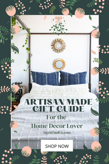 Artisan Made Gift Guide (for The Home Decor Lover)