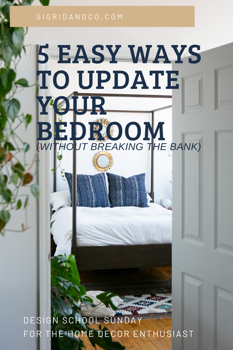 5 Easy Ways of Updating Your Bedroom (Without Breaking the Bank)