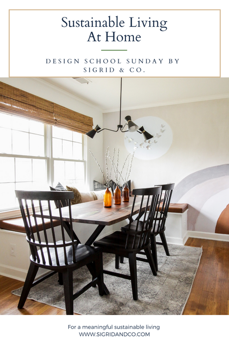 Sustainable Living At Home - Design School Sunday - Sigrid & Co
