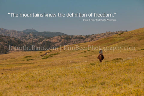 The mountains knew the definition of freedom.