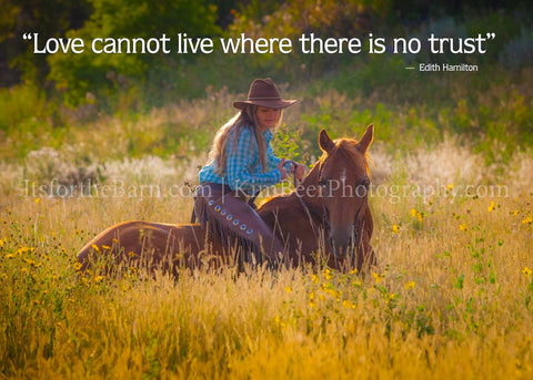 Love cannot live where there is no trust.