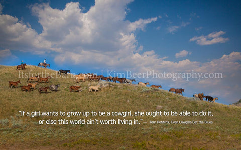 If a girl wants to grow up to be a cowgirl, she ought to be able to do it...
