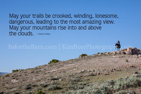 May your trails be crooked, winding, lonesome, dangerous, leading to the most amazing...