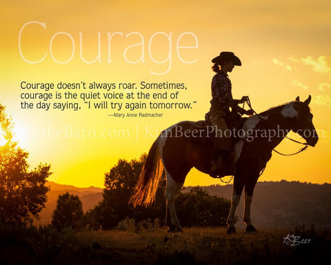 Courage doesn't always roar. Sometimes, courage is the quiet voice...