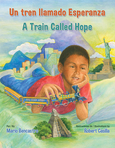Un tren llamado Esperanza/ A Train Called Hope (Bilingual)