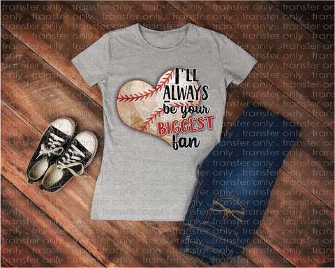 """I am Your Biggest Fan Baseball""    -Ready to Press Heat Transfer/Sublimation Transfer"