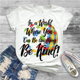 "Autism Shirts, Be Kind, Autism Awareness SVG, Autism Speaks , T-Shirt Transfer,""Be kind Globe"" Autism Speaks PrintedTransfer"