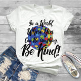 "Autism Shirts, Autism Awareness SVG, Autism Speaks , T-Shirt Transfer,""Be Kind Small Blue Globe"" Austism Ready to Press  Printed Transfer"