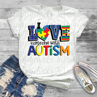 "Autism Sublimation transfers, Autism HTV transfers, Autism Awareness,  Autism Speaks , T-Shirt Transfer,""Love someone with autism"""