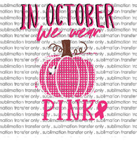 "INSTANT DOWNLOAD PNG Printable design ""October We Wear Pink"" , Pink Pumpkin Sublimation design , Breast Cancer Design,Sublimation Designs"