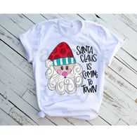 """Santa is Coming to Town""  -Ready to Press Heat Transfer/Sublimation Transfer"