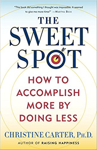 The Sweet Spot: How to Accomplish More by Doing Less (pre-order)