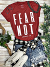 Fear Not Tee - The Tillie Rose Boutique