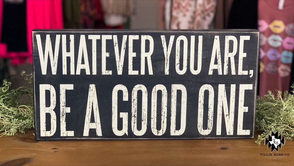 Be a Good One Sign