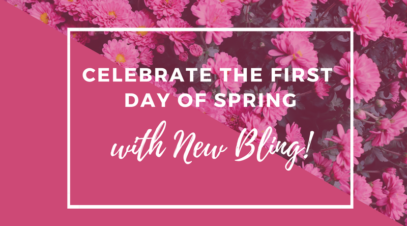 Celebrate the First Day of Spring with New Bling!
