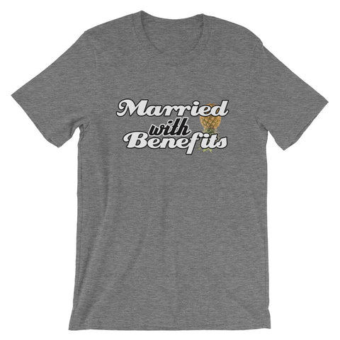 MARRIED WITH BENEFITS T-Shirt