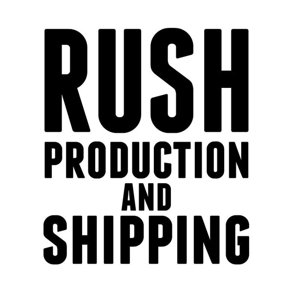 Rush Shipping and Production Upgrade