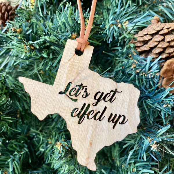 Let's get Elfed up! Texas Ornament