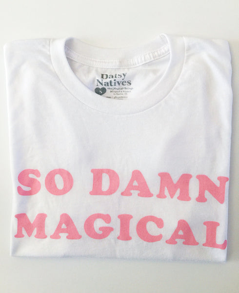 Daisy Natives | So Damn Magical Tee