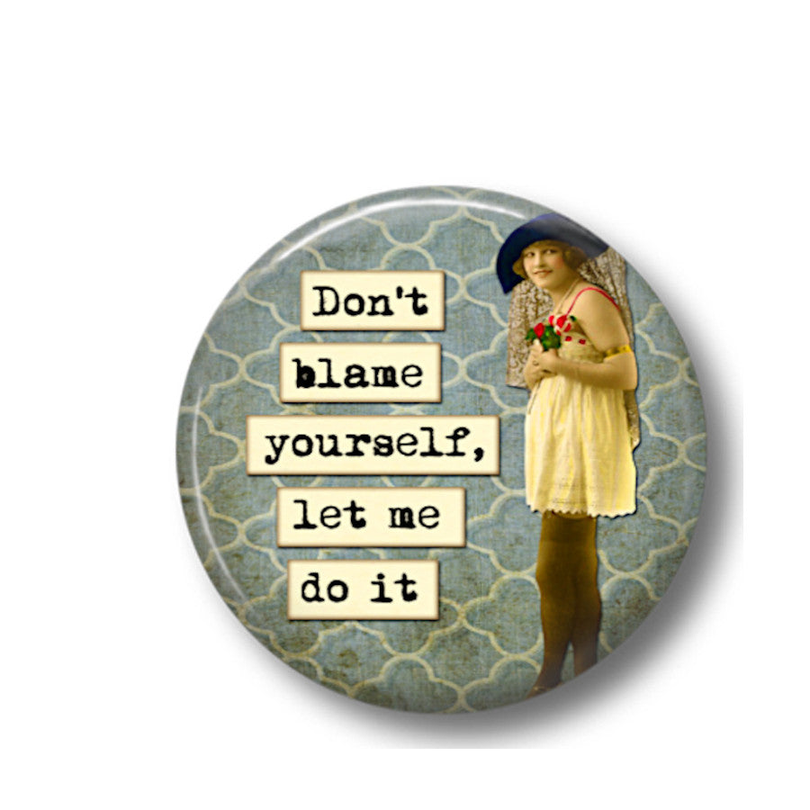 Don't blame yourself fridge magnet