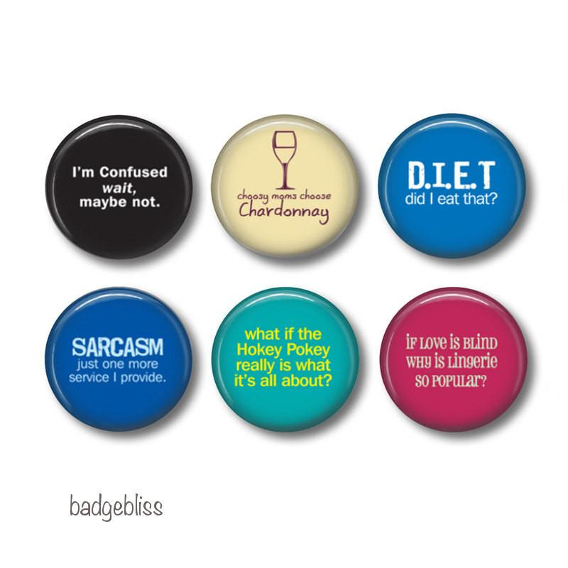 Sarcasm badges or fridge magnets