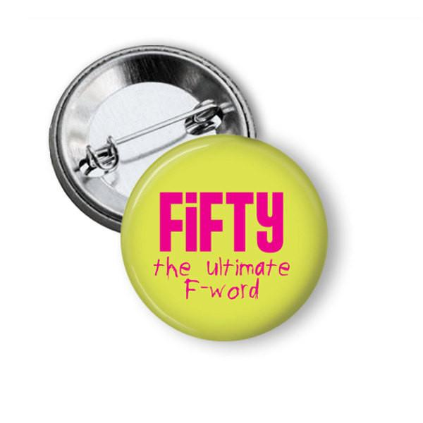 Funny Fifty birthday badge
