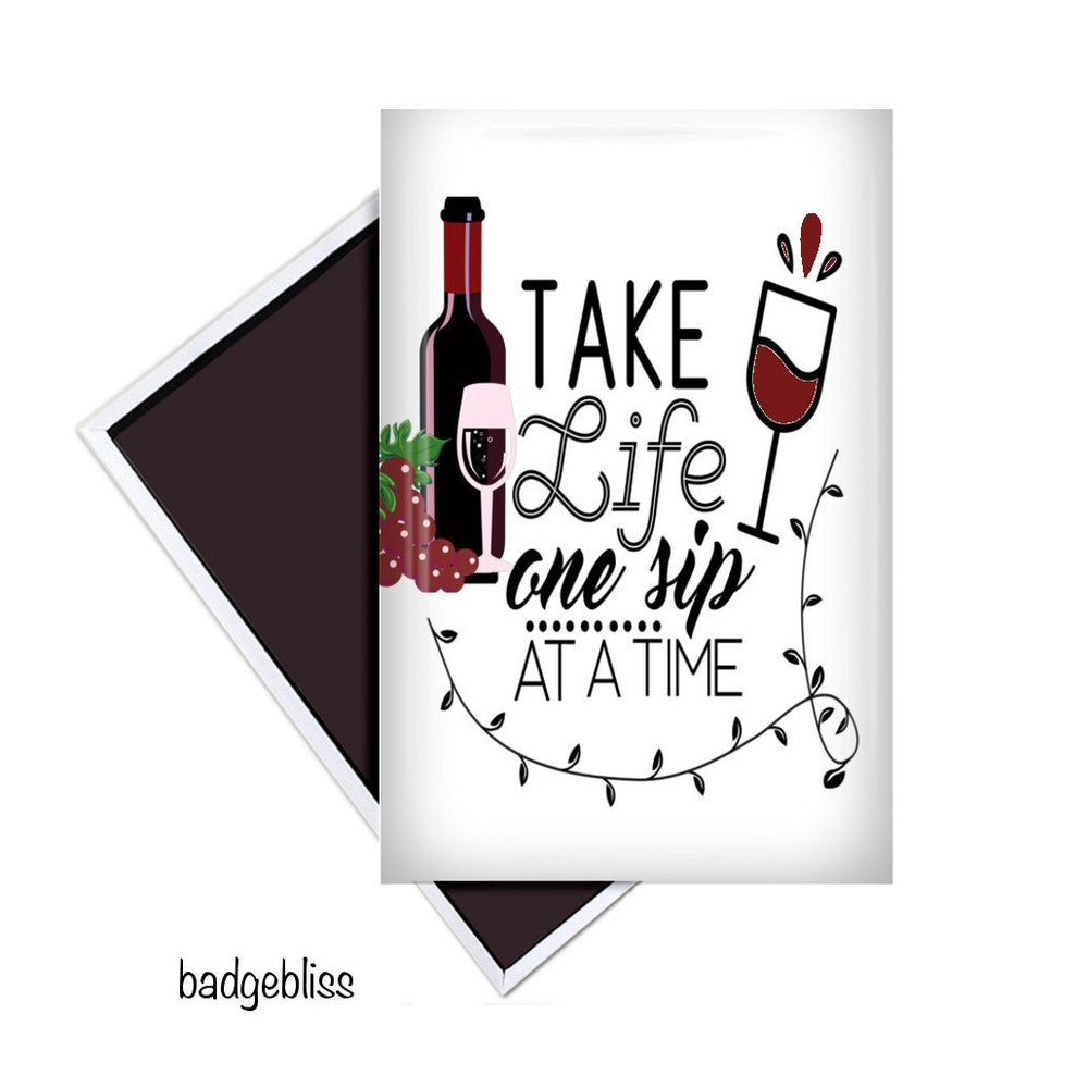 One sip at a time fridge magnet - badge-bliss