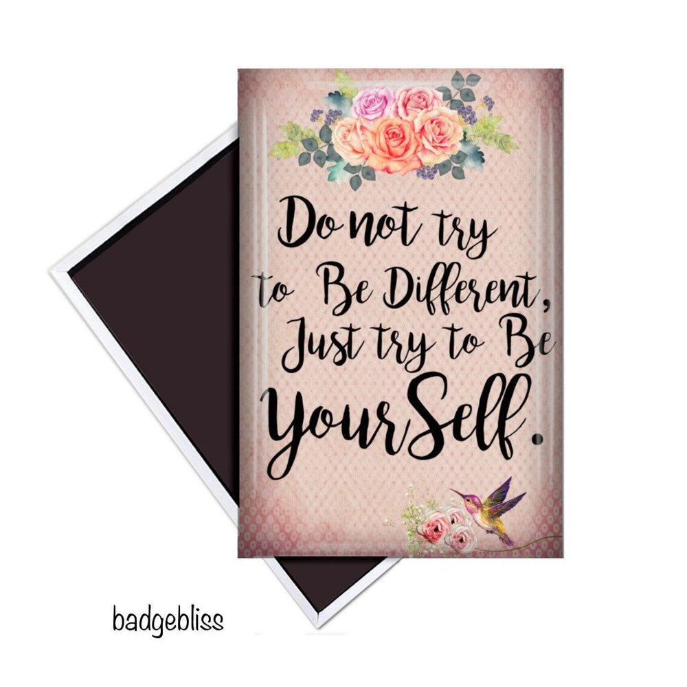 Be Yourself fridge magnet - badge-bliss