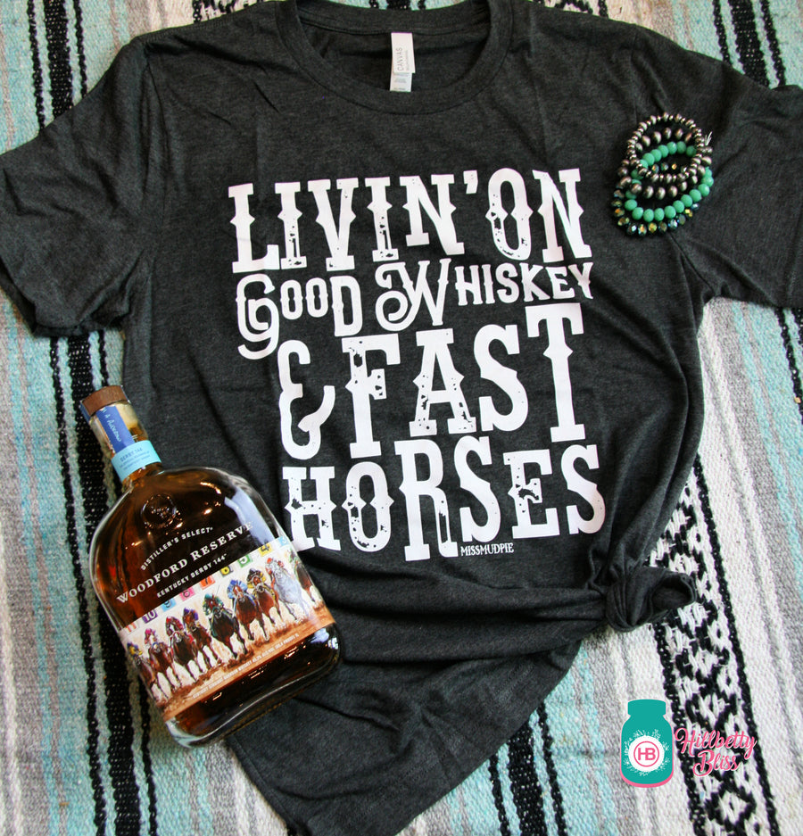 Living on Good Whiskey and Fast Horses