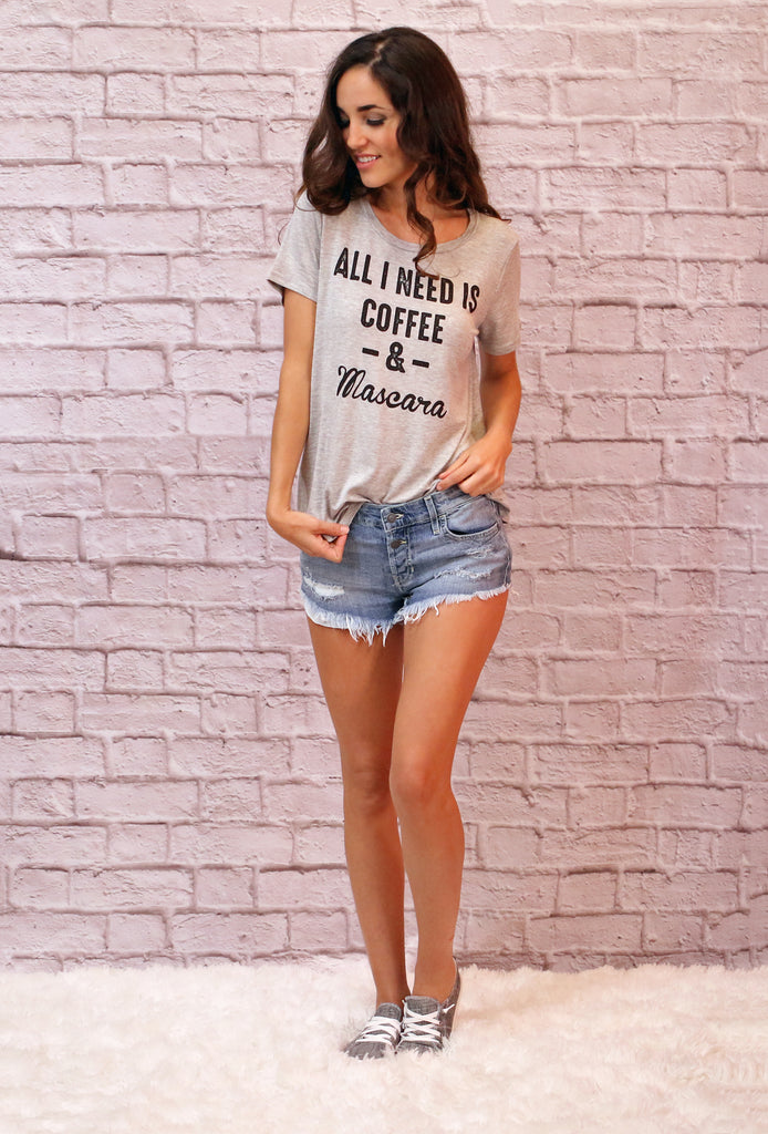 All I Need is Coffee and Mascara Graphic Tee