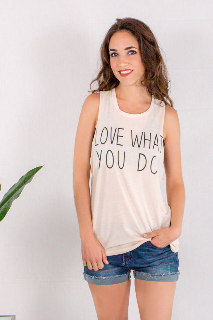 Love What You Do Tank - Sand